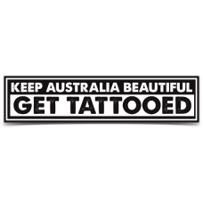 Keep Australia Beautiful - GET TATTOOED Sticker